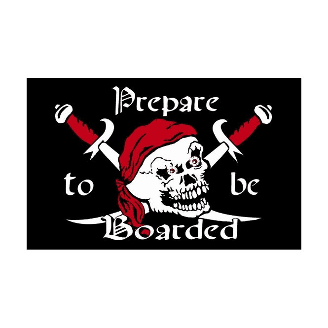 Prepare To Be Boarded 5x3 Feet Polyester Flag with Eyelets - 150cm x 90cm