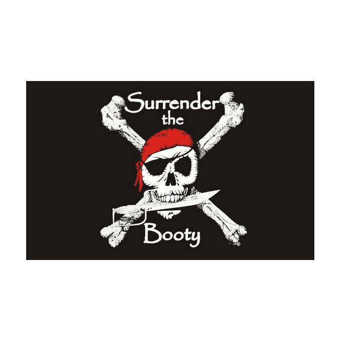 Surrender The Booty 5x3 Feet Polyester Flag with Eyelets - 150cm x 90cm